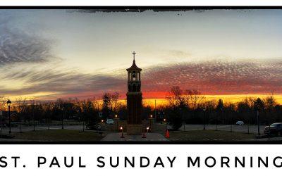 St. Paul Sunday Morning – February 23, 2020